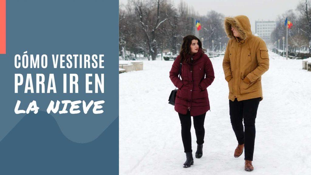 como vestirse para ir a la nieve