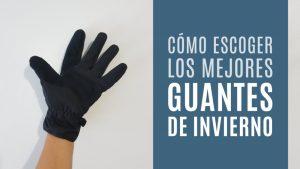 Guantes termicos para el frio extremo