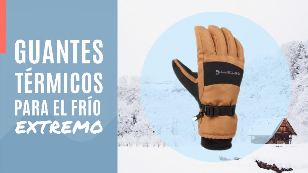 GUANTES termicos para frio extremo